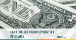 unemployment, relocation, moving, collect, benefits