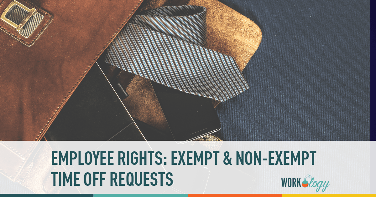 Employee Rights: Time Off Requests for Exempt vs  Non-Exempt
