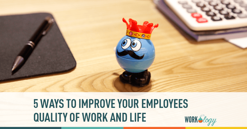 work life, quality, employees