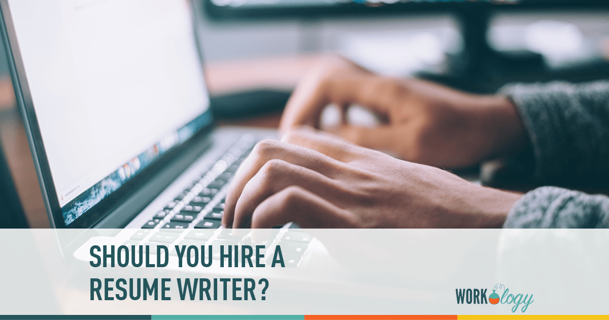 Should You Hire A Resume Writer Workology