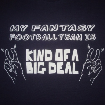 my-fantasy-football-team-is-kind-of-a-big-deal