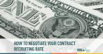 contract, negotiating, rates, splits, recruiting