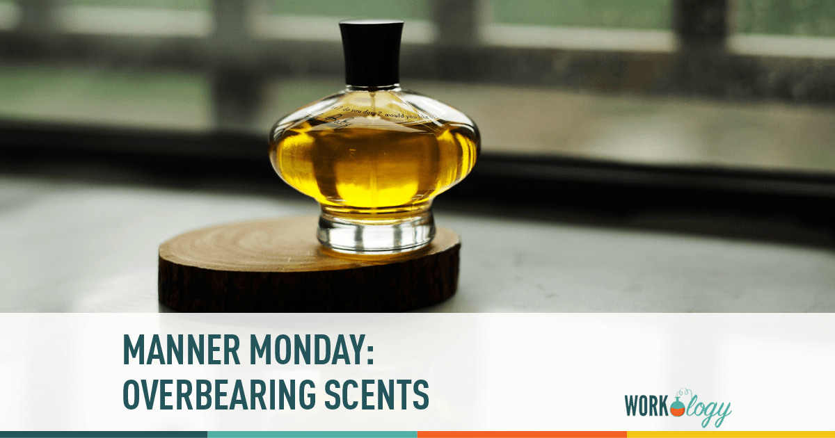 Manner Monday: Overbearing Scents