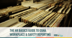 osha, workplace, safety, hr, reporting