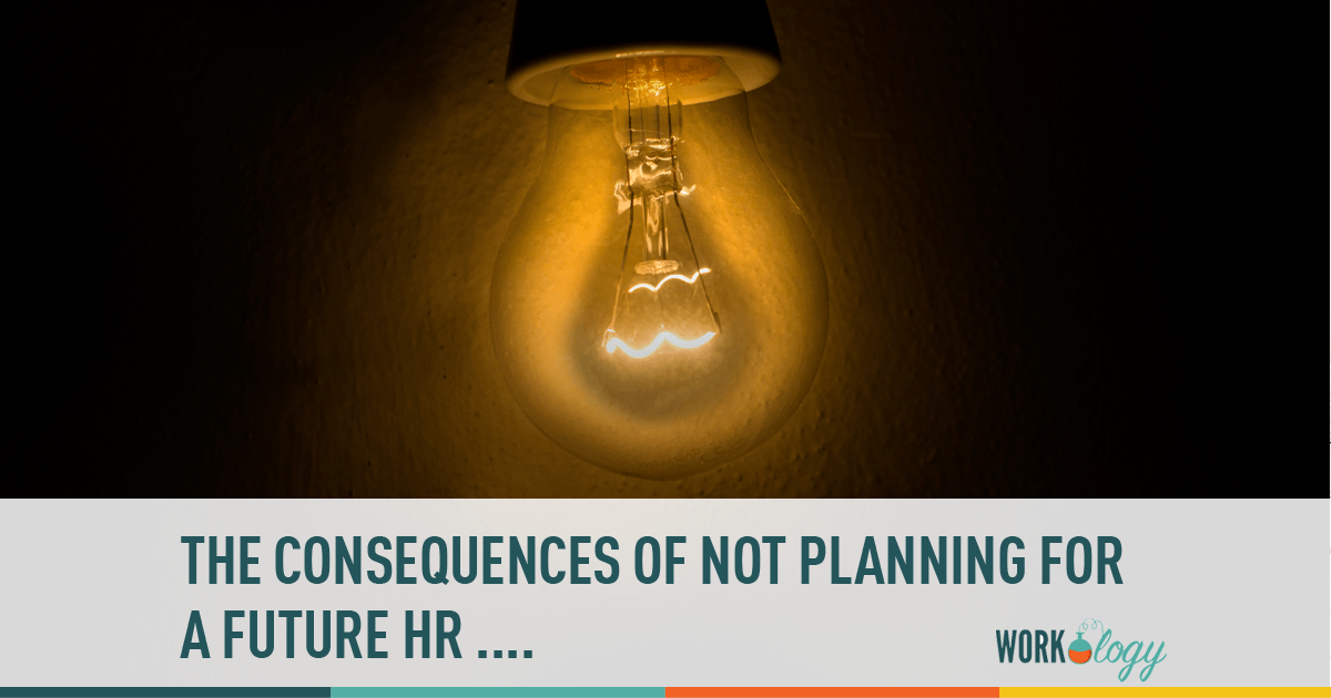 HR Future, HR Consequences, Future of HR, HR Planning