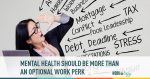 mental health is more than a work perk
