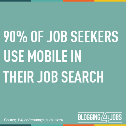 90% of job seekers use mobile in their job search