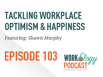 workplace happiness, workplace optimism, work optimism, work happiness, culture change