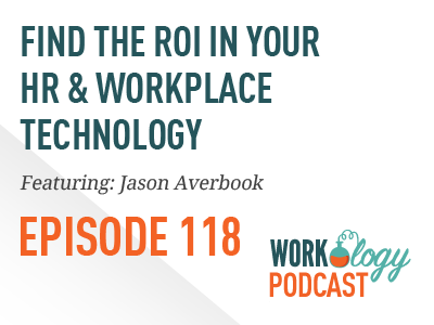 HR technology roi, workplace technology, technology roi, hr tech roi, Jason averbook
