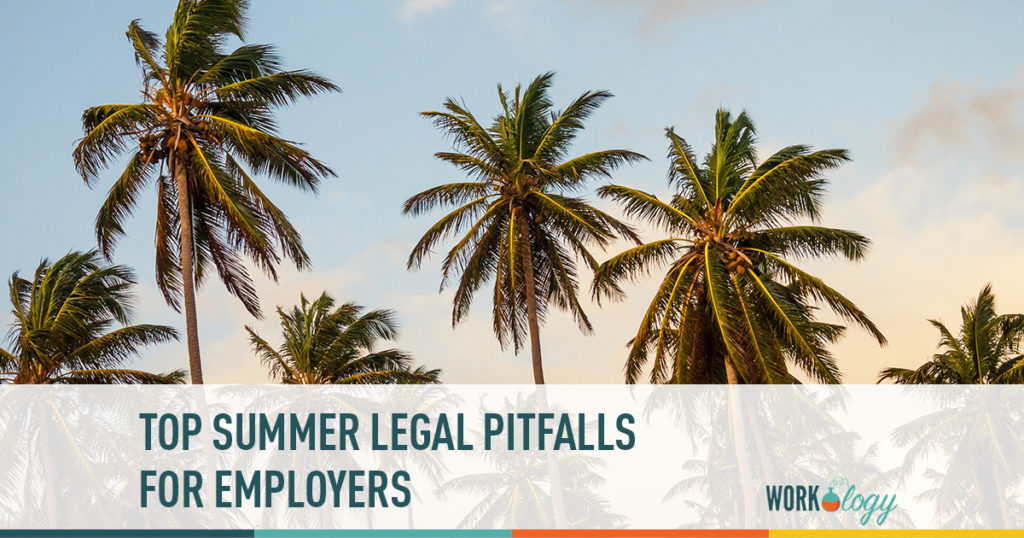 top summer legal pitfalls for employers