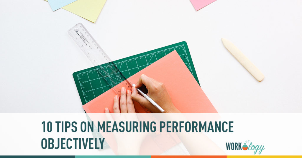 10 tips on measuring employee performance objectively