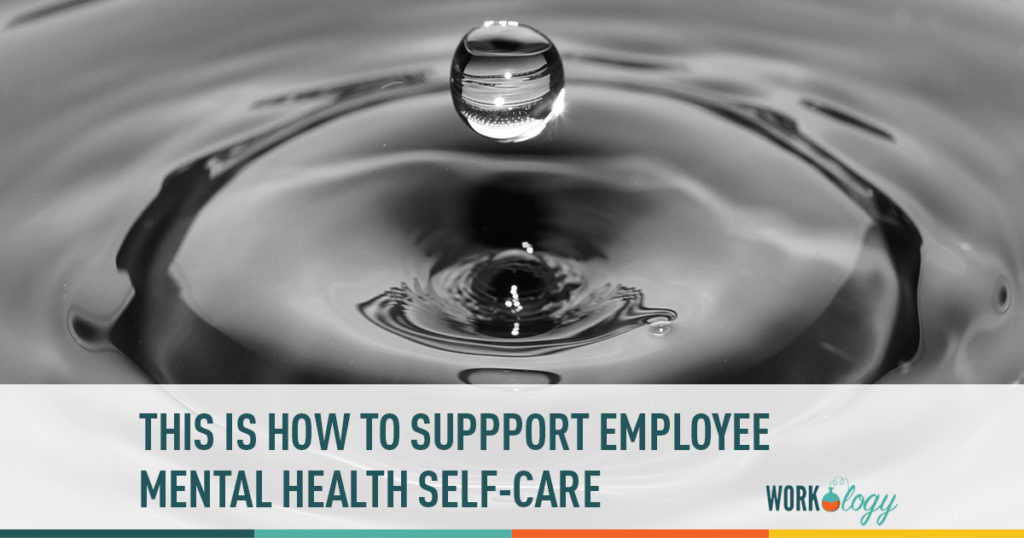 this is how to support your employees mental health self care plans