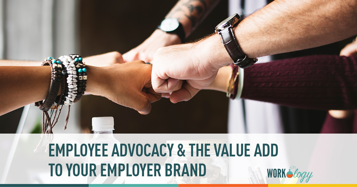 employee advocacy and the value add to your employer brand