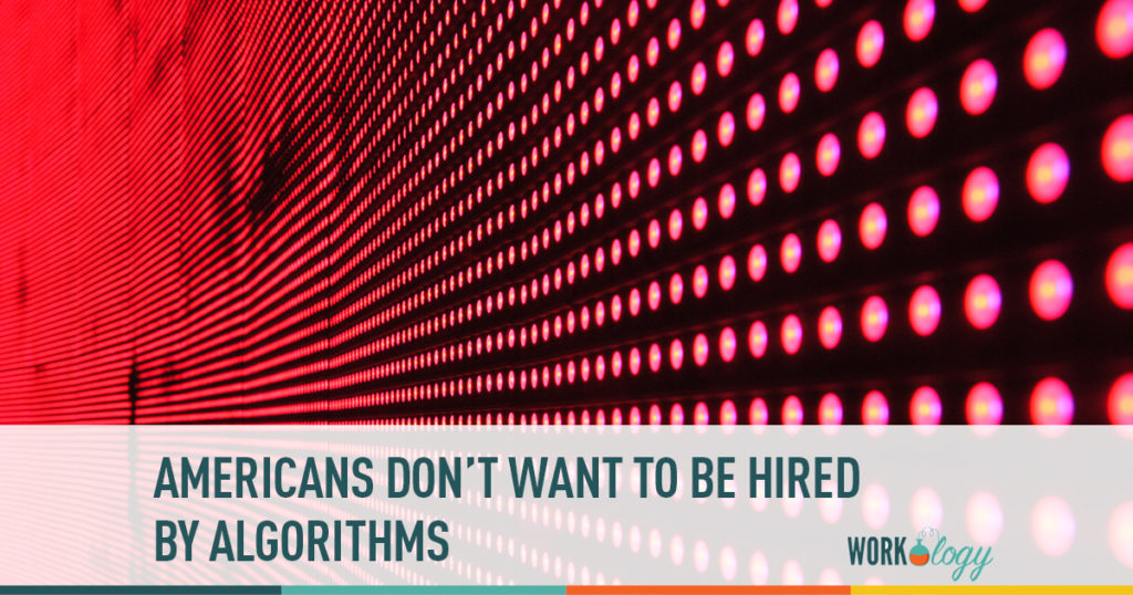 americans don't want to be hired by algorithms