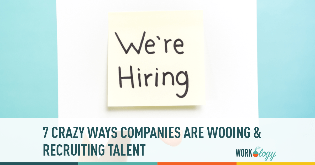recruiting talent, woo talent, crazy hiring,