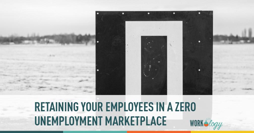 zero unemployment employee retention, recruiting zero unemployment