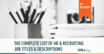 HR job titles, recruiting job titles, HR job descriptions, recruiting job descriptions