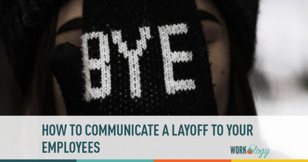 employee layoff, employee communciation layoff, layoff communciation, announcing layoff