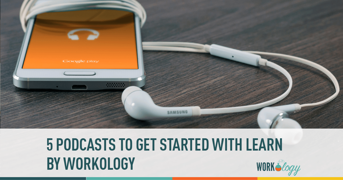 5 podcasts to get started with LEARN by Workology