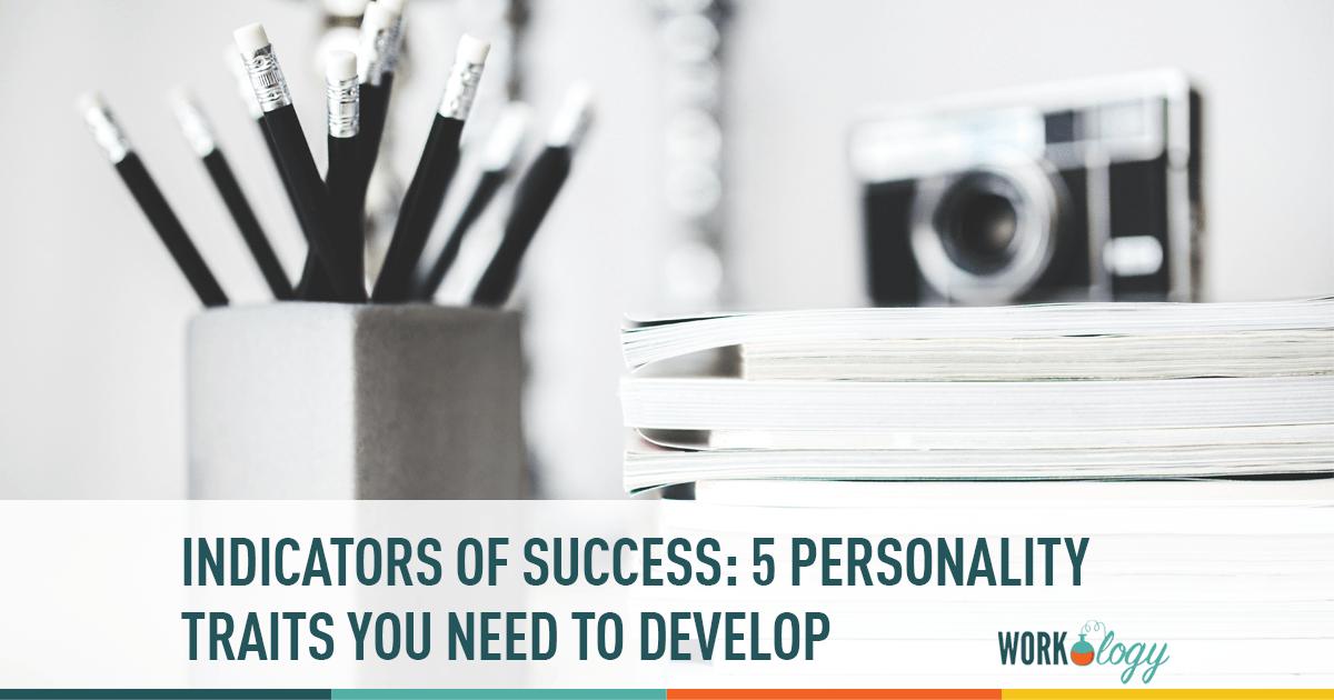 5 Personality Traits You Need To Develop Sucess Workology #study motivation #sucess #reports #deadlines #ib #international baccalaureate #assignments #due dates #studyspo #studyblr #assessments #exams #motivation #perseverance #notes #school #cas. 5 personality traits you need to