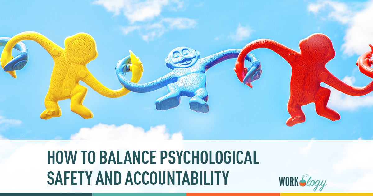 how to balance psychological safety and accountability