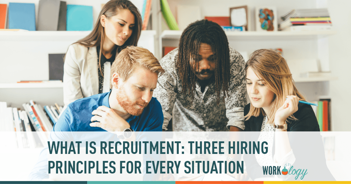 recruiting 101 basics, recruiting 101, what is recruitment, recruitment principles, recruiting principles, hiring principles, recruiting metrics, hiring metrics, recruitment analytics
