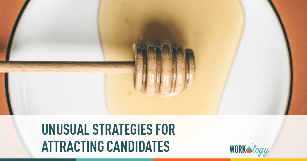 unusual strategies for attracting candidates