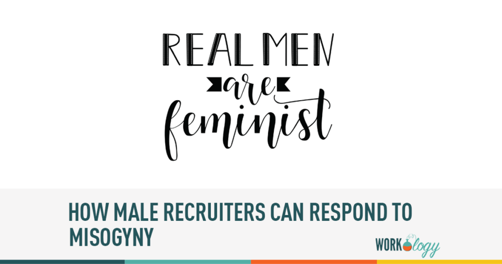 how male recruiters can respond to misogyny
