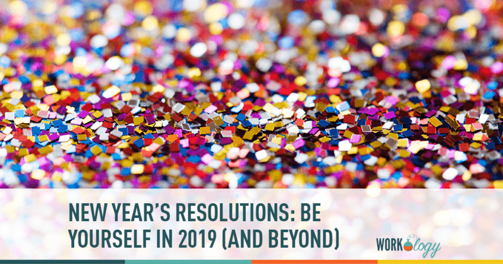 new year's resolutions - be yourself in 2019 and beyond