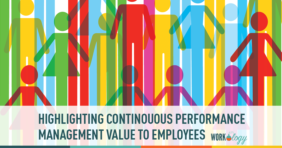 Want to Succeed With Continuous Performance Management? Focus on the Value to Employees