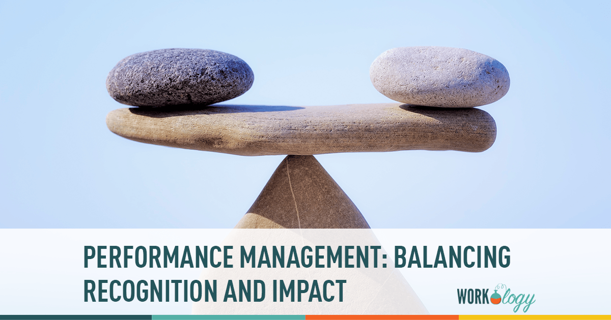 performance management: balancing recognition and impact