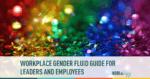 Workplace Gender Fluid Non-Binary Guide Employee Leader
