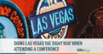 Las Vegas Conference Tips for SHRM Annual Conference and HR Technology Conference