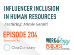 Ep 204 – Influencer Inclusion in Human Resources