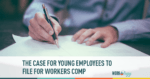 The Case for Young Employees to File for Workers Comp.