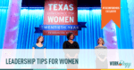 Tips For Women In Leadership #TXConfWomen Exclusive