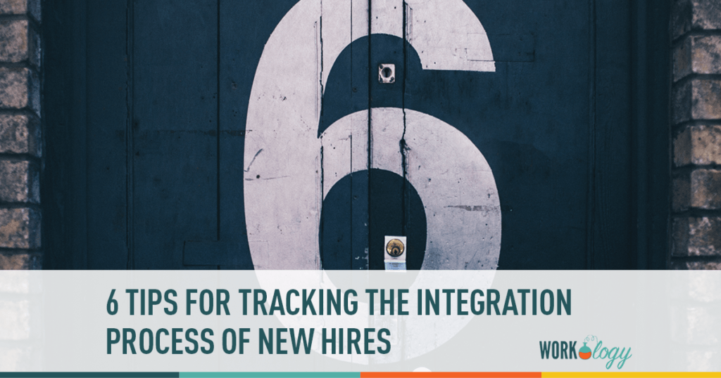 6 Tips for Tracking the Integration Process of New Hires