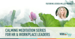How to Reduce Stress with Guided Meditation for HR