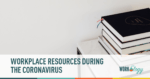 Workplace Resources During The Coronavirus