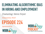 Ep 224 – Eliminating Algorithmic Bias in Hiring and Employment