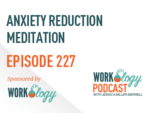 Episode 227 – Anxiety Reduction Meditation for HR Leaders