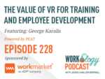 Ep 228 – The Value of VR for Training and Employee Development