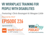 Ep 226 – Creating VR Workplace Training Programs for People with Disabilities