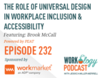 Ep 232 – The Role of Universal Design in Workplace Inclusion & Accessibility