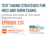 Ep 233 – Test Taking Strategies for HRCI and SHRM Exams
